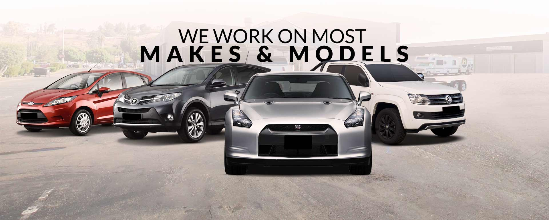 We work on most makes and models